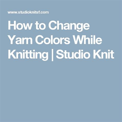 how to change colors in knitting 1000 ideas about yarn colors on yarn color