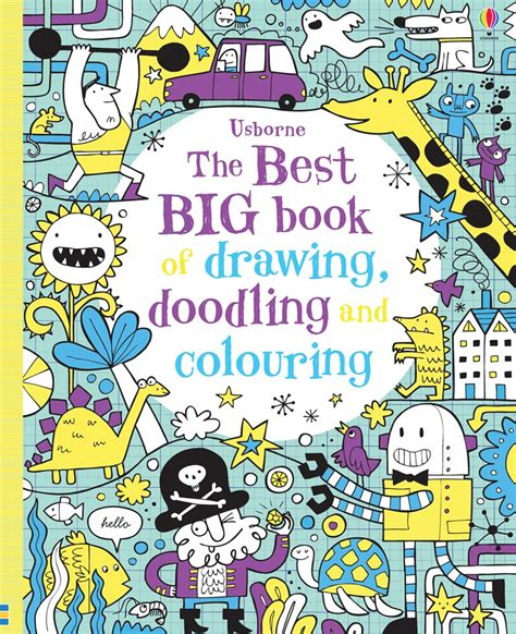 best drawing books the best big book of drawing doodling and colouring at