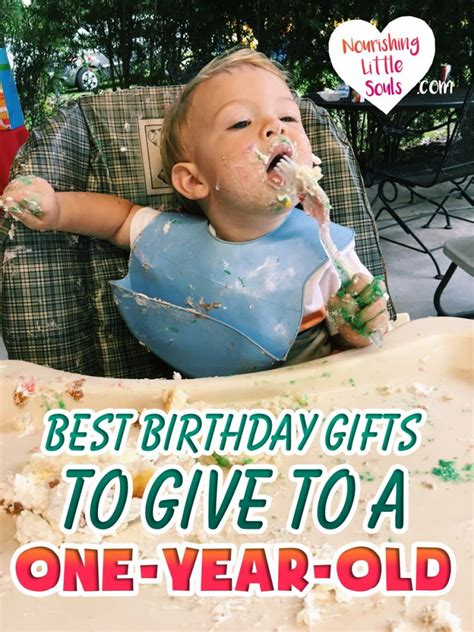 best gifts to give for best birthday gifts to give to a one year nourishing