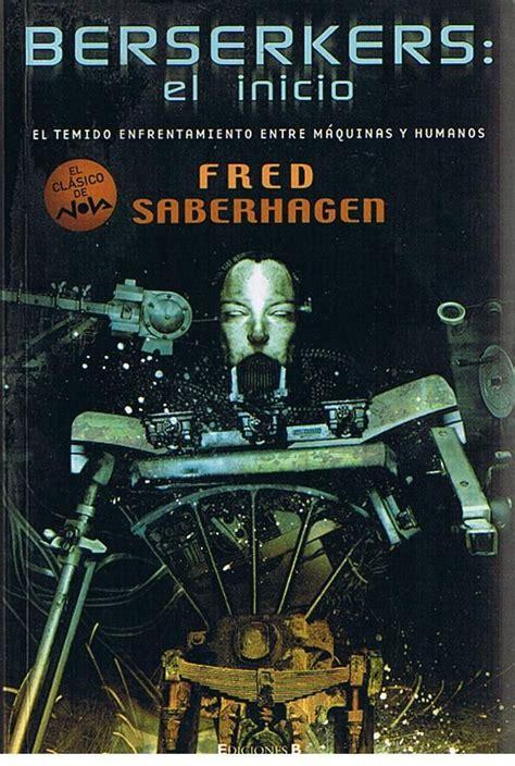 relatos cortos de ciencia ficcion la serie berserker es un conjunto de relatos cortos y