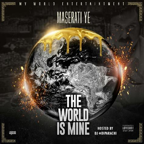 the world is mine maserati ye the world is mine spinrilla