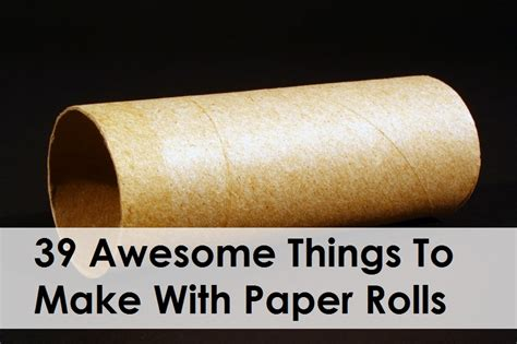 craft things to make with paper 39 awesome things to make with paper rolls