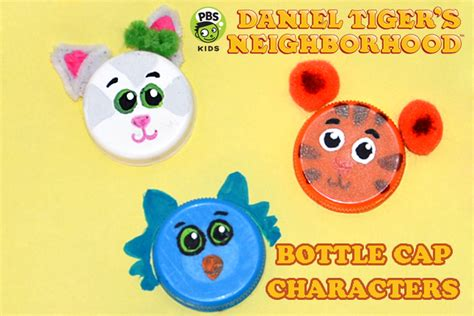 pbs crafts for daniel tiger s neighborhood bottle cap characters pbs