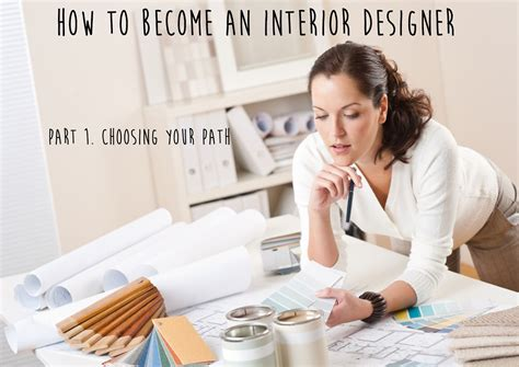 how to become interior decorator how to become an interior designer part 1 path don t