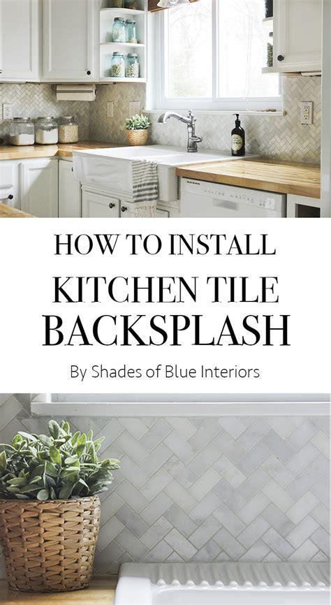 how to apply backsplash in kitchen how to install kitchen tile backsplash shades of blue interiors