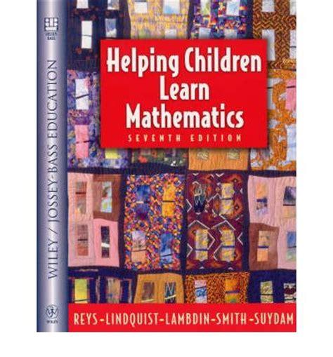 helping children learn mathematics helping children learn mathematics robert e reys