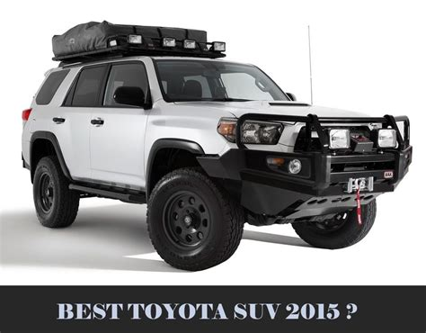 Toyota Suv Reviews by Toyota Suv More Information About Best Toyota Suv 2015