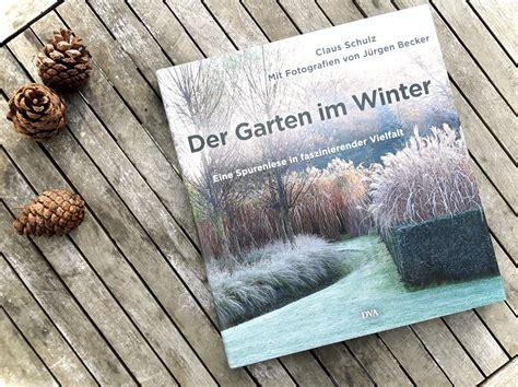 Der Garten Im Winter by Buchvorstellung Der Garten Im Winter Gr 252 Neliebe