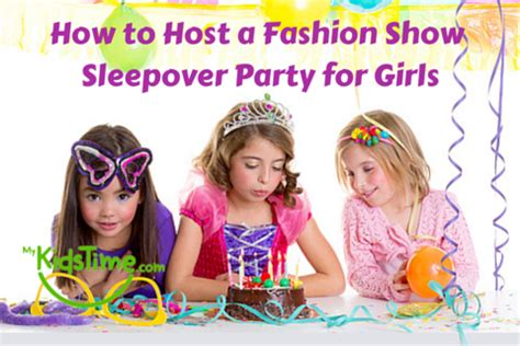 how to host a how to host a fashion show sleepover