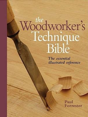 the essential woodworker the woodworker s technique bible the essential