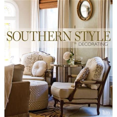 southern home decor southern style decorating book