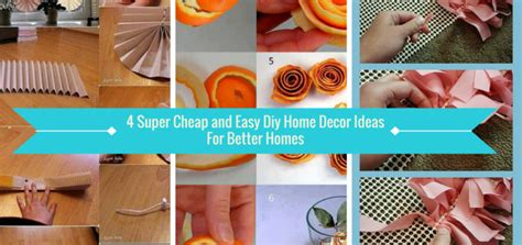cheap home decorating ideas diy 4 cheap and easy diy home decor ideas for better homes