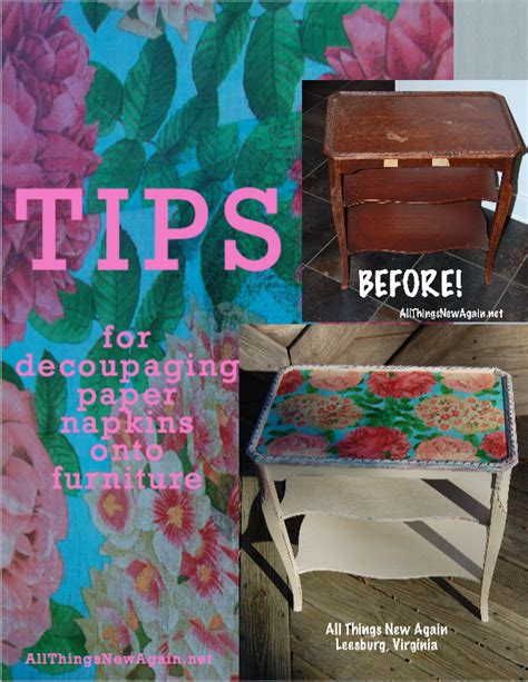 things to decoupage tips for decoupaging paper napkins onto furniture all