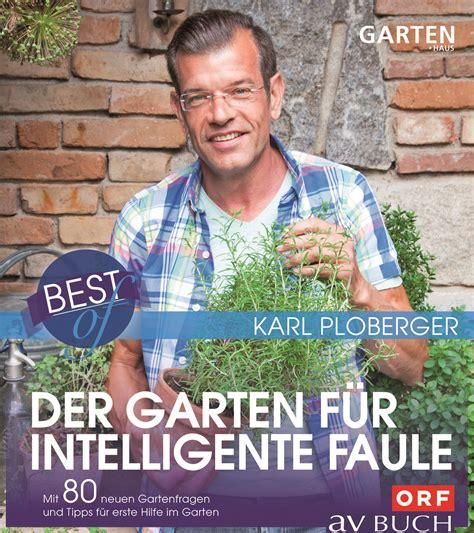 Der Neue Garten Für Intelligente Faule by Best Of Der Garten F 252 R Intelligente Faule