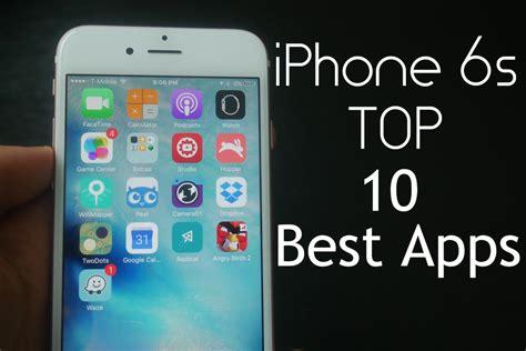 best app iphone iphone 6s top 10 best apps
