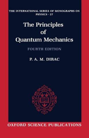 the picture book of quantum mechanics the principles of quantum mechanics by paul a m dirac