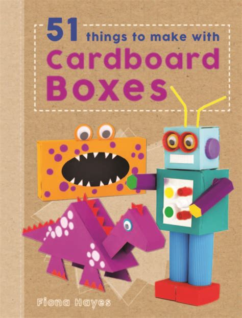 how to make and craft things for craft book review 51 things to make with cardboard boxes