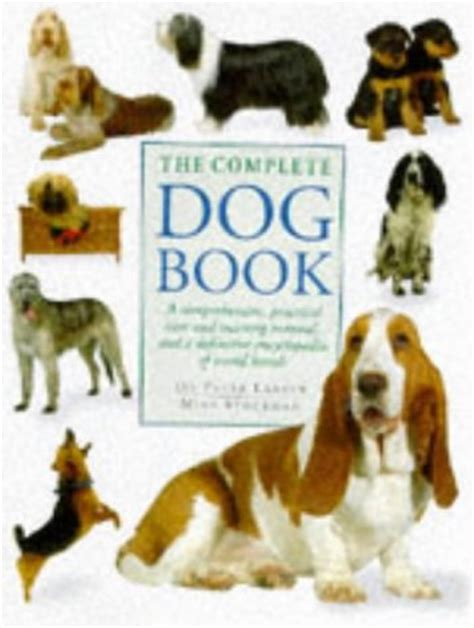 picture books about dogs the complete book a comprehensive practical care and