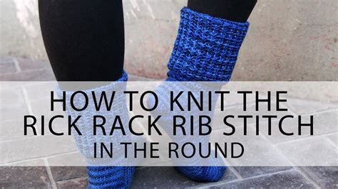 how to knit ribbing in the how to knit the rick rack rib stitch in the