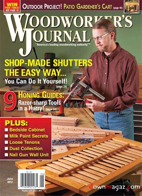 woodworker s journal magazine woodworker s journal vol36 3 june 2012 187 pdf
