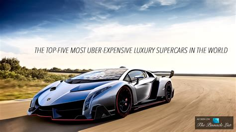 The Top Five Most Uber Expensive Luxury Supercars in the
