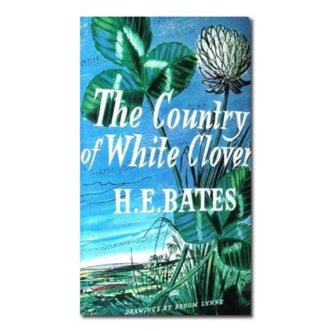 the country of clover the country of white clover by h e bates