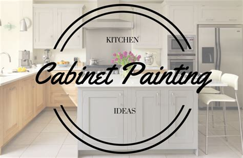 painting kitchen cabinet ideas kitchen cabinet painting ideas the house painters