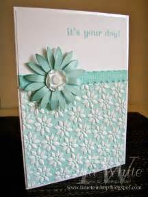 embossing card beautiful quot it s your day quot card featuring the embossing