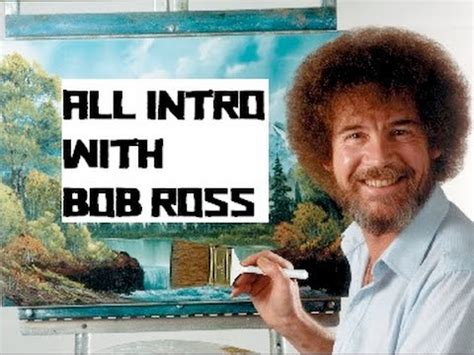 bob ross painting intro bob ross all intro in the on painting fullhd