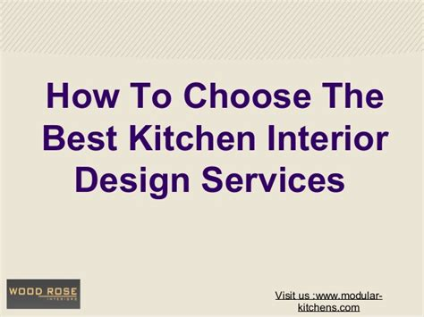how to choose a kitchen how to choose the best kitchen interior design services