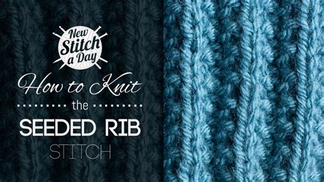 how to knit rib stitch ribbing 3 5 new stitch a day