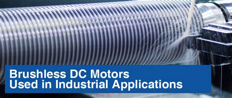 Application Of Electric Motor by Brushless Dc Motors Used In Industrial Applications Ohio