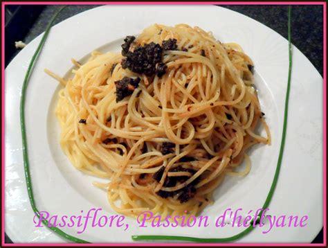 p 226 te spaghetti 224 l ail huile d olive olives noires passiflore d h 233 llyane