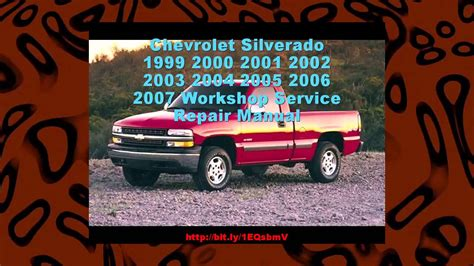 chevrolet silverado 1999 2000 2002 2007 workshop service chevrolet silverado 1999 2000 2001 2002 2003 2004 2005 2006 2007 workshop service repair manual