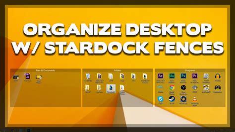 how to organize desk how to organize your desktop using stardock fences