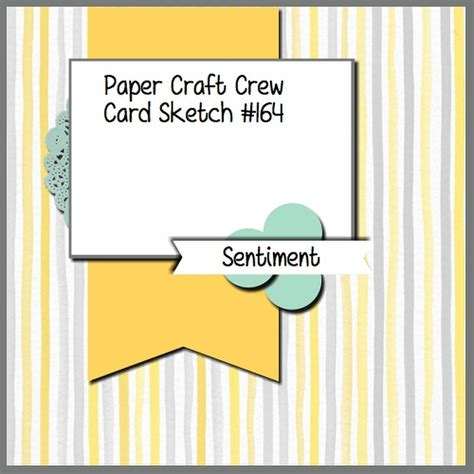 craft paper and card pcccs 164 card sketch paper craft crew challenges
