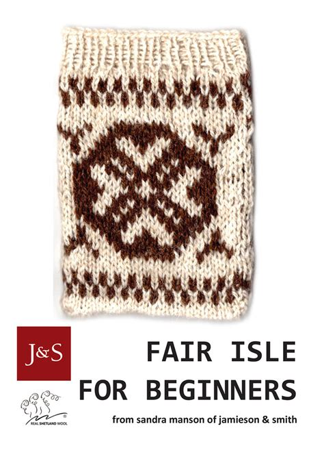 Fair Isle For Beginners Jamieson And Smith Real