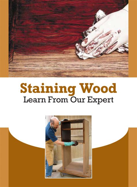 free woodworking ebooks learn how to stain wood wood staining techniques