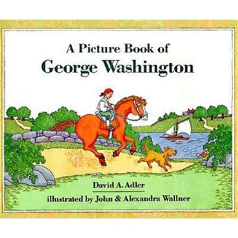 A Picture Book Of George Washington By David A Adler