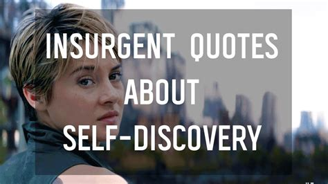 quotes about insurgent quotes about self discovery