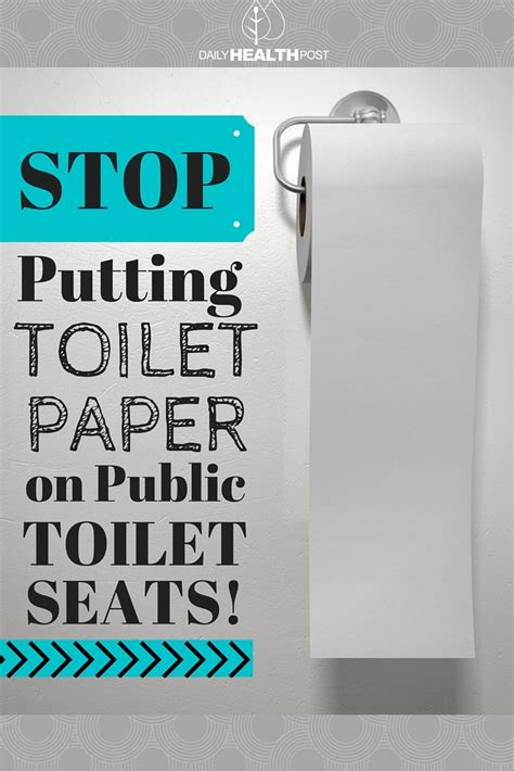 Toilet Paper On Public Toilet Seat by Don T Put Toilet Paper Down On Public Toilet Seats Here S