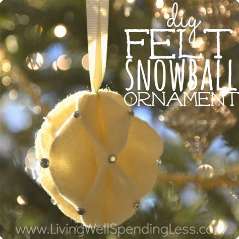 how to make ornaments out of diy felt snowball ornament living well spending less 174
