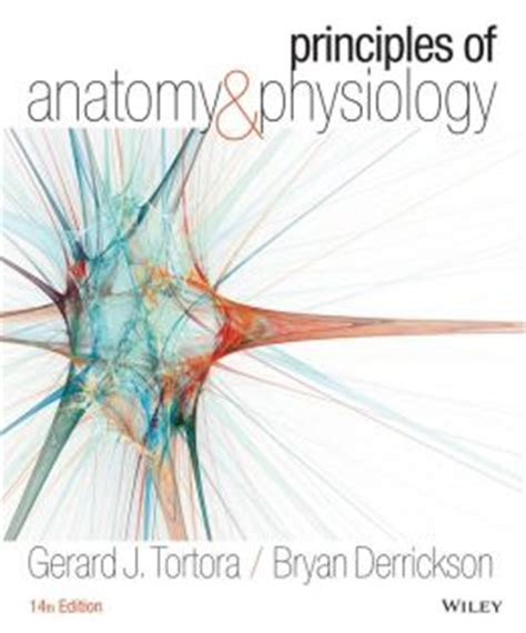 principles of human physiology 6th edition principles of anatomy and physiology edition 14 by