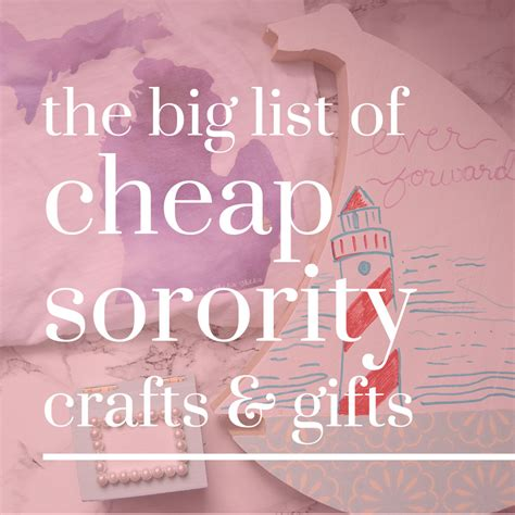 cheap craft gifts the big list of cheap sorority crafts and gifts