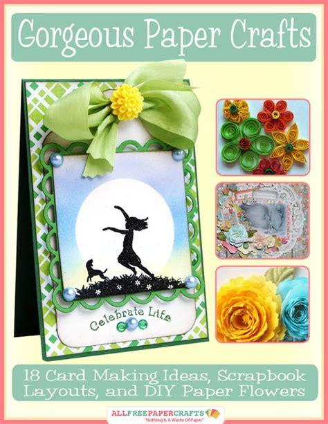 paper craft cards gorgeous paper crafts 18 card ideas scrapbook