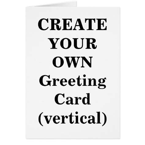 make ur own cards create your own greeting card vertical zazzle