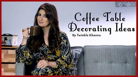 twinkle khanna home decor living room decorating ideas coffee table diy