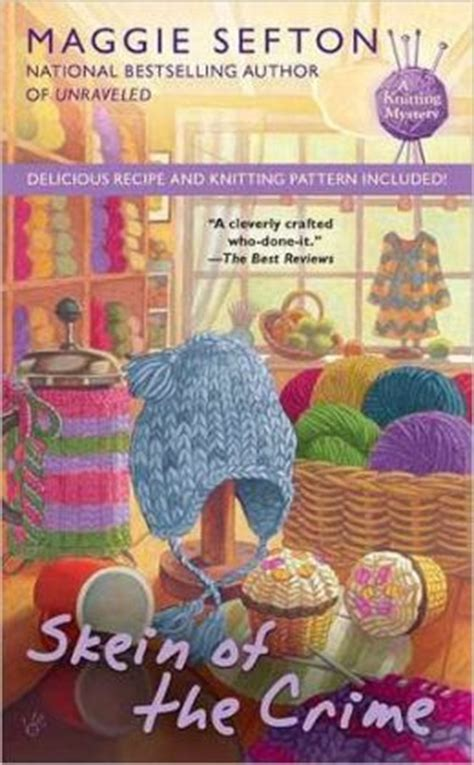 knitting mysteries skein of the crime knitting mystery series 8 by maggie