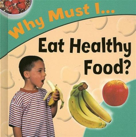 healthy picture books why must i eat healthy food by jackie gaff reviews