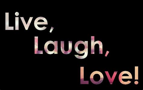 live laugh and live laugh inspirational quotes quotesgram